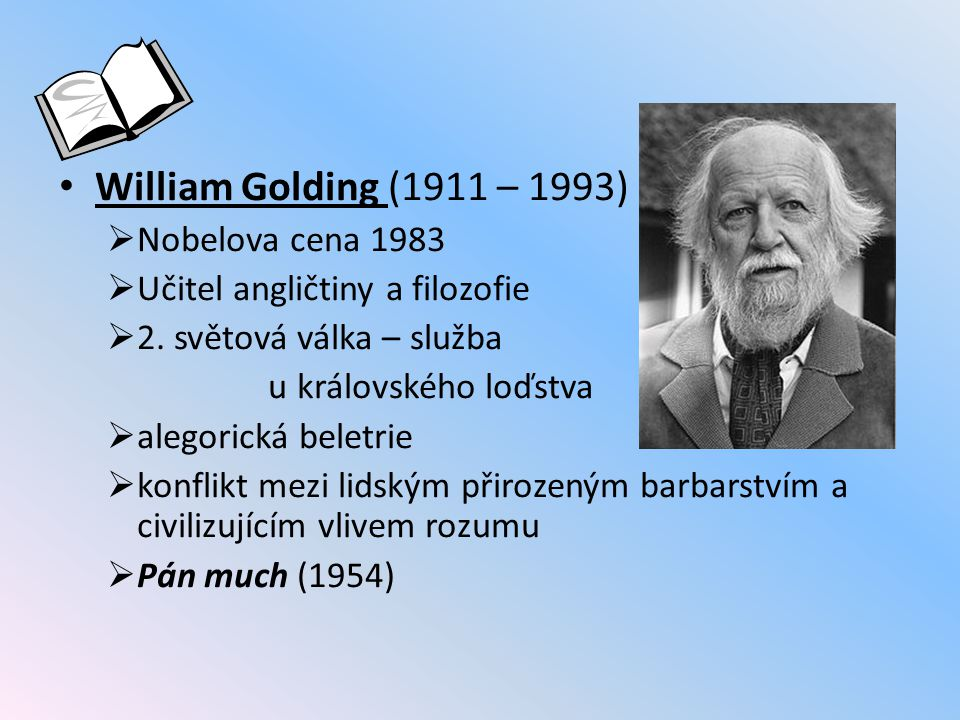 William Golding (1911 – 1993) Nobelova cena 1983