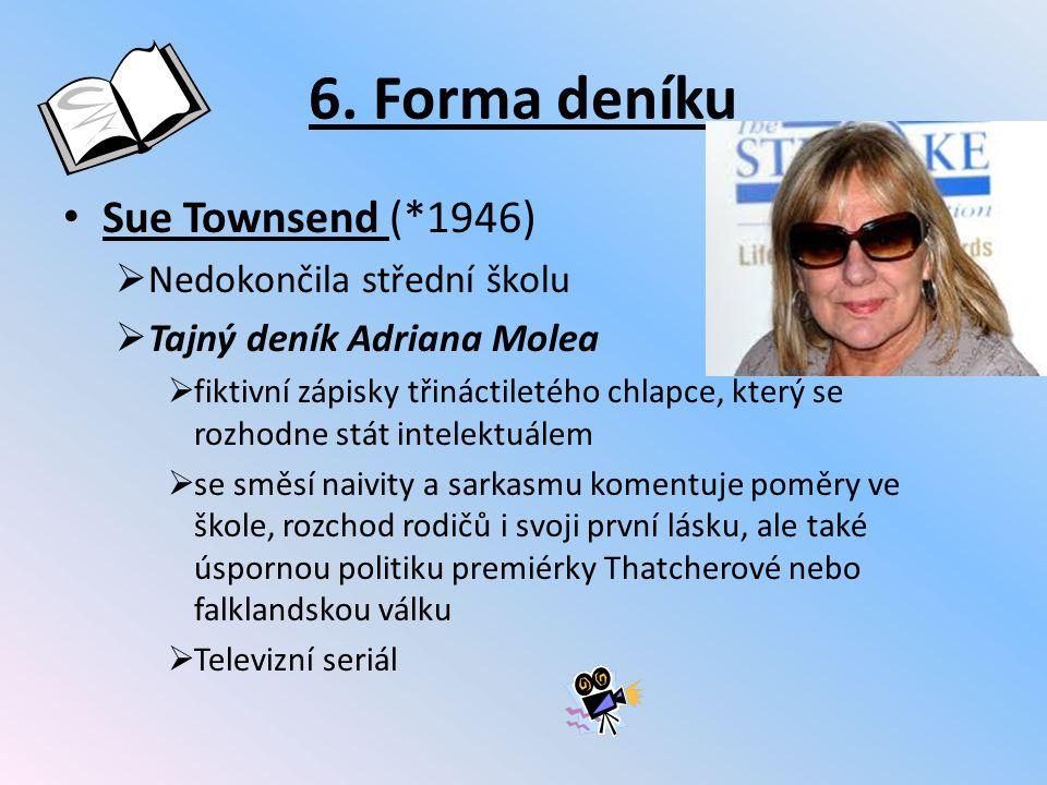6. Forma deníku Sue Townsend (*1946) Nedokončila střední školu