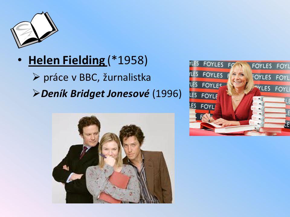 Helen Fielding (*1958) práce v BBC, žurnalistka