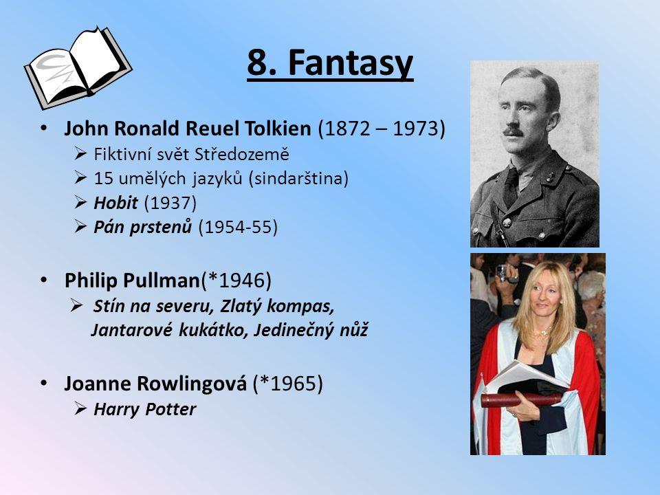 8. Fantasy John Ronald Reuel Tolkien (1872 – 1973)