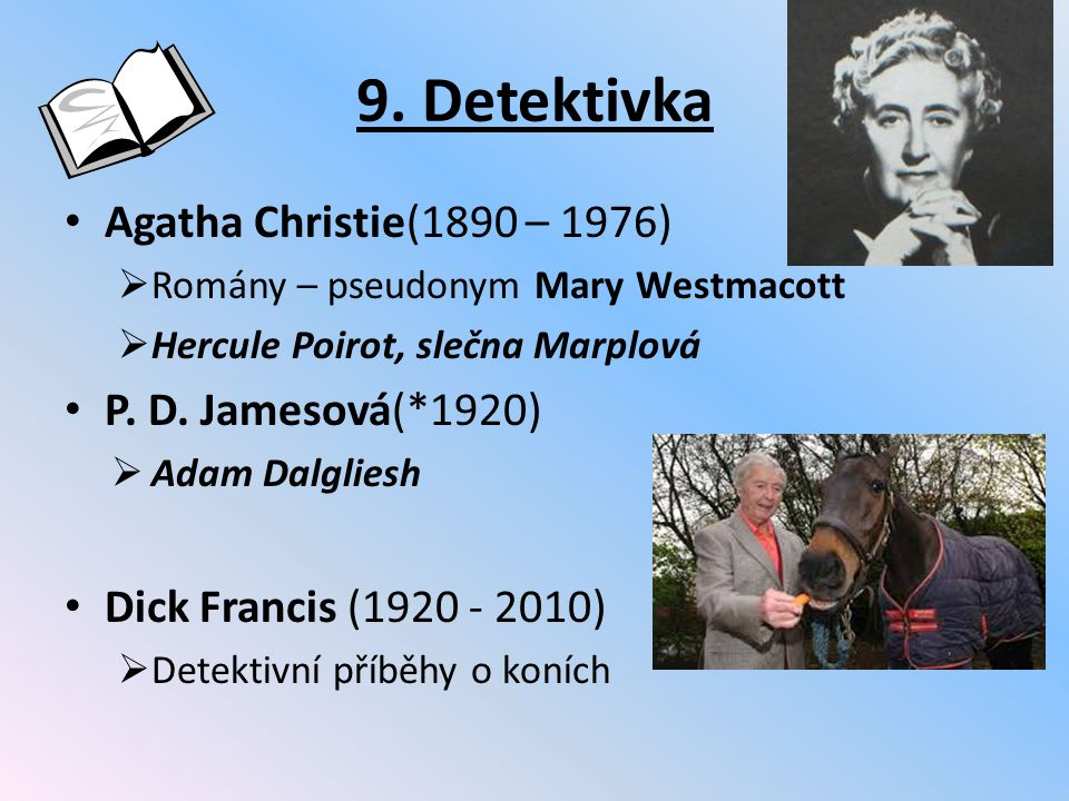 9. Detektivka Agatha Christie(1890 – 1976) P. D. Jamesová(*1920)