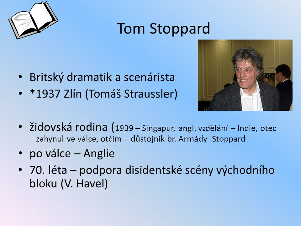 Tom Stoppard Britský dramatik a scenárista
