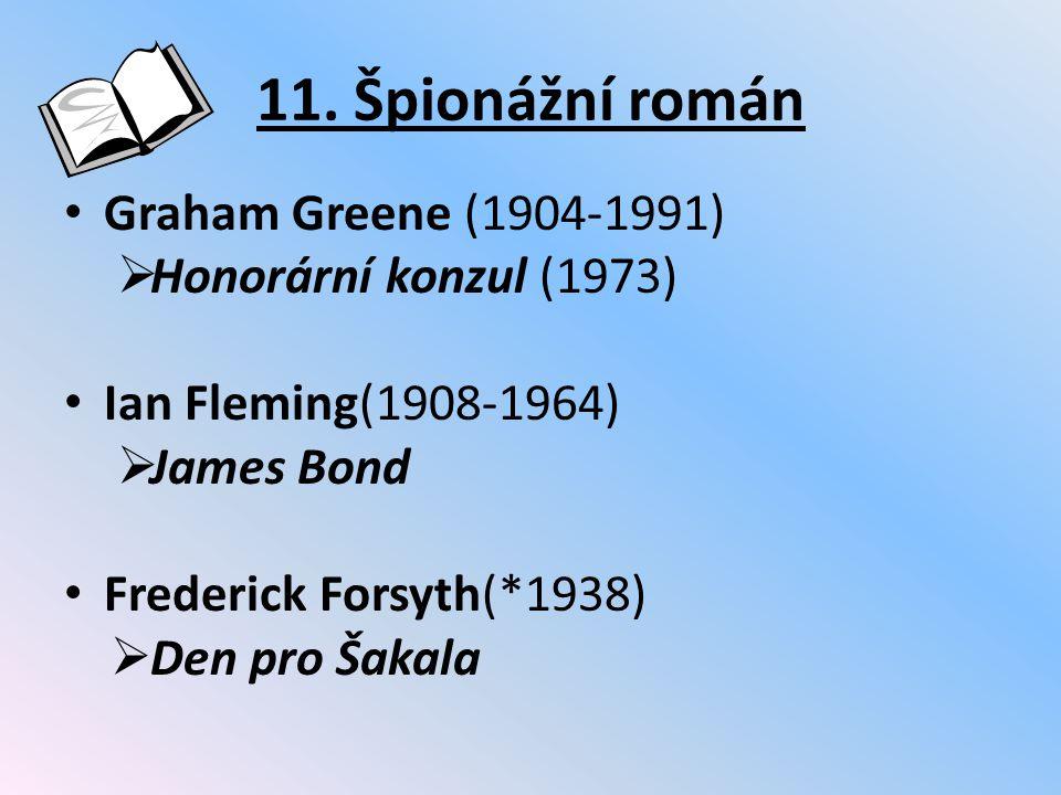 11. Špionážní román Graham Greene (1904-1991) Honorární konzul (1973)