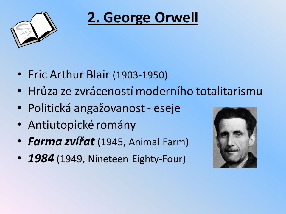 2. George Orwell Eric Arthur Blair (1903-1950)