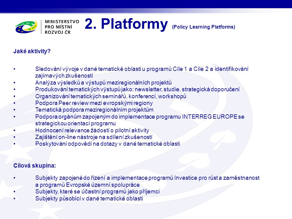 2. Platformy (Policy Learning Platforms)