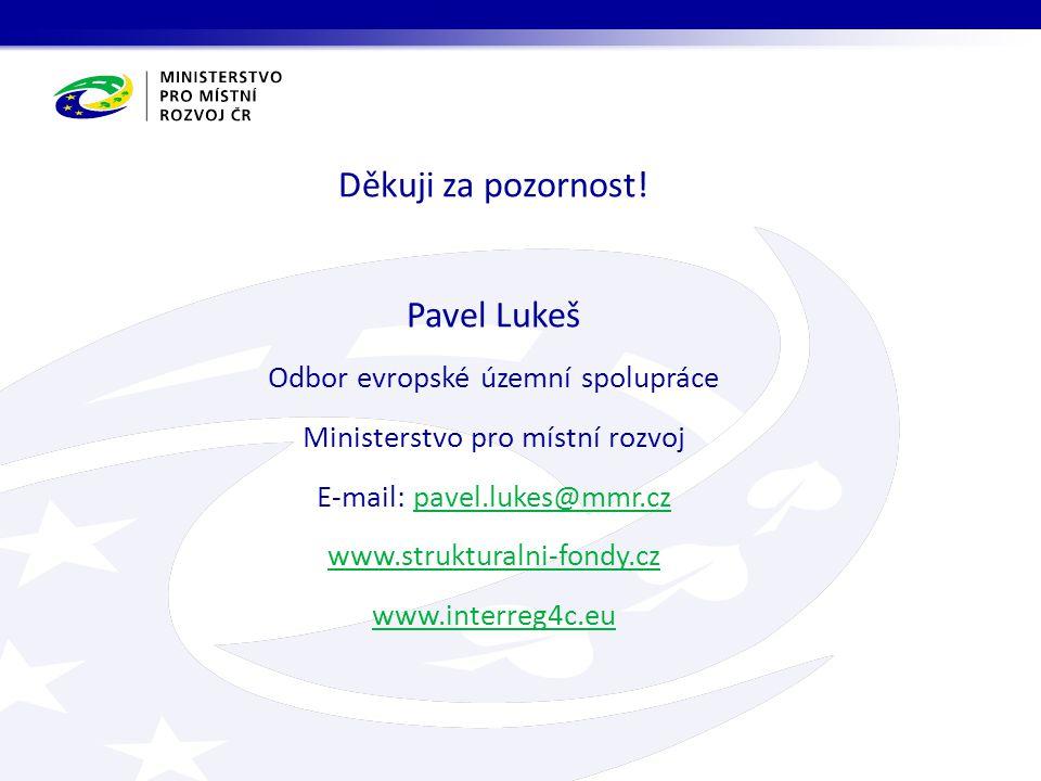 Děkuji za pozornost! Pavel Lukeš Odbor evropské územní spolupráce