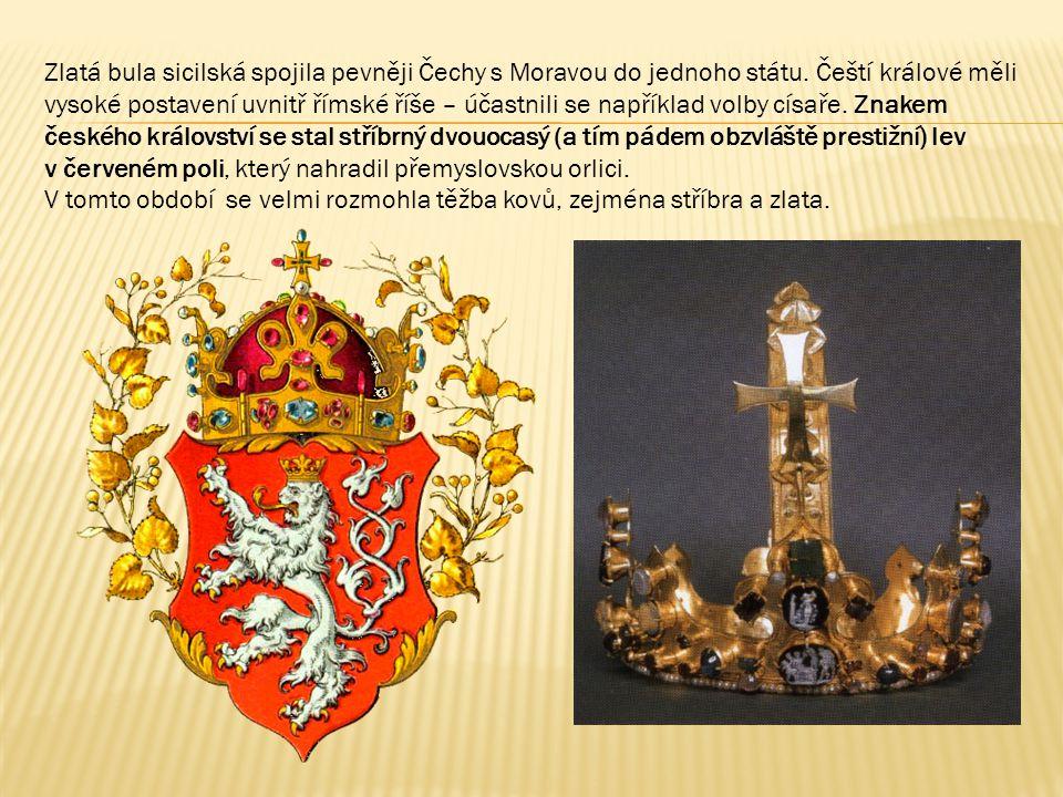 Zlatá bula sicilská spojila pevněji Čechy s Moravou do jednoho státu