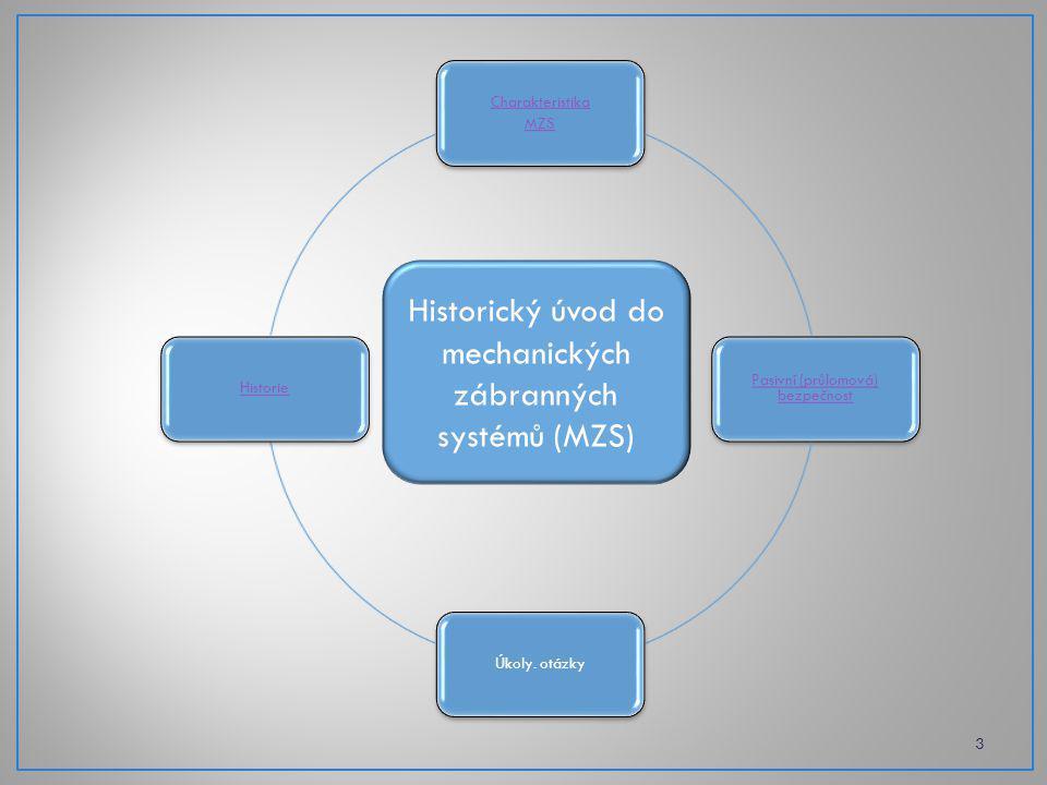 Historický úvod do mechanických zábranných systémů (MZS)