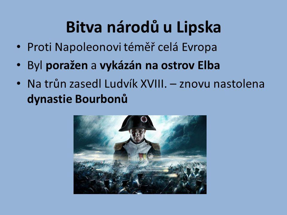 Bitva národů u Lipska Proti Napoleonovi téměř celá Evropa