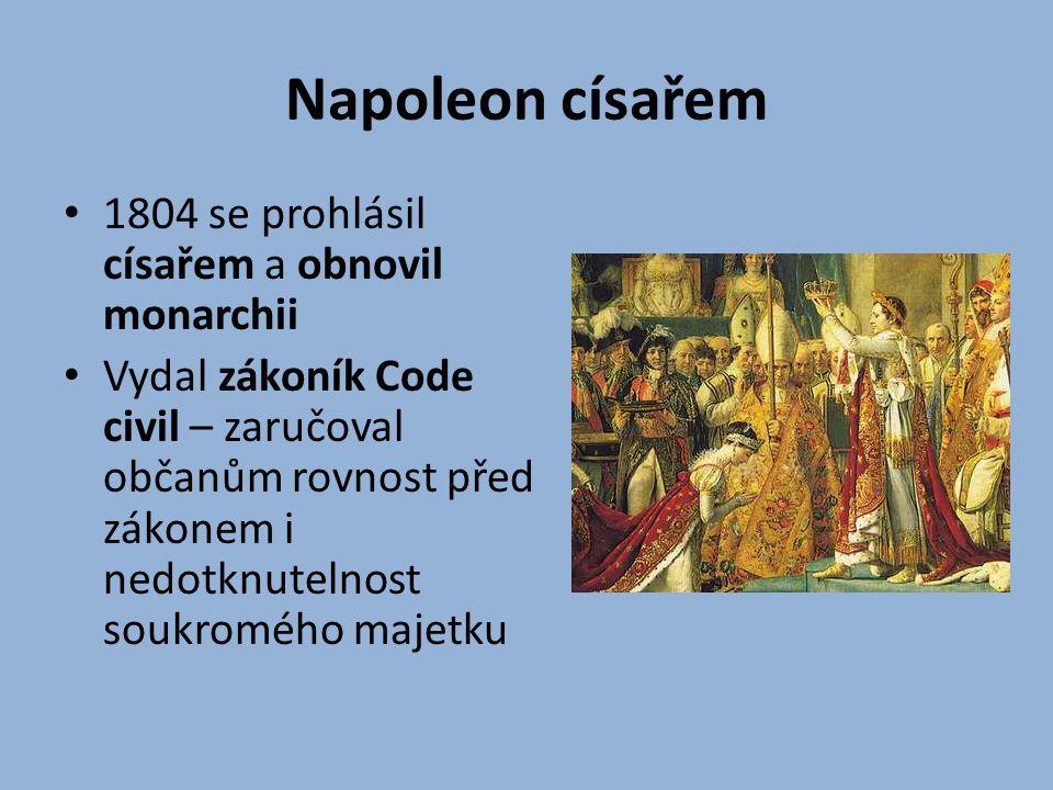 Napoleon císařem 1804 se prohlásil císařem a obnovil monarchii