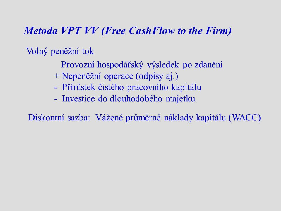 Metoda VPT VV (Free CashFlow to the Firm)