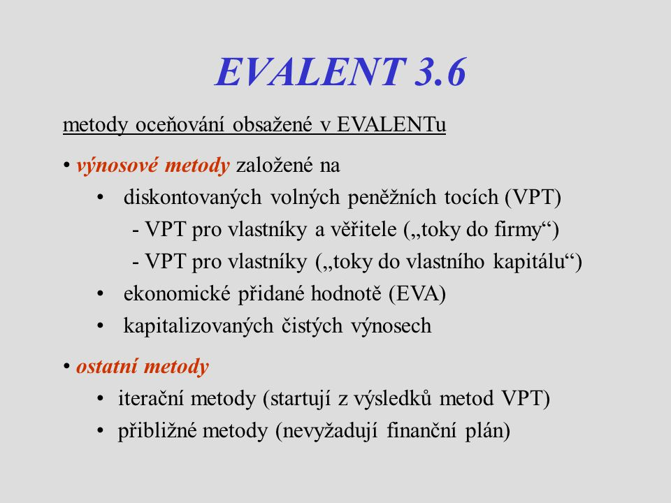 EVALENT 3.6 metody oceňování obsažené v EVALENTu