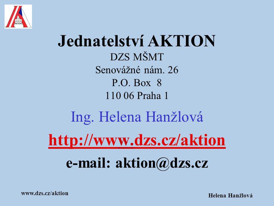 Ing. Helena Hanžlová http://www.dzs.cz/aktion e-mail: aktion@dzs.cz