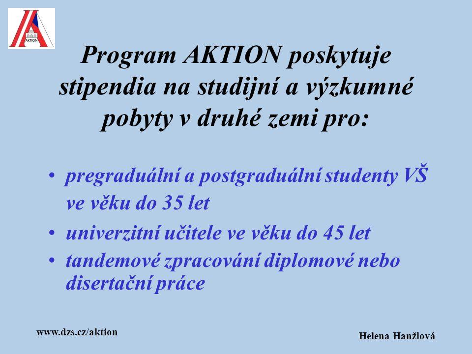 Program AKTION poskytuje stipendia na studijní a výzkumné pobyty v druhé zemi pro: