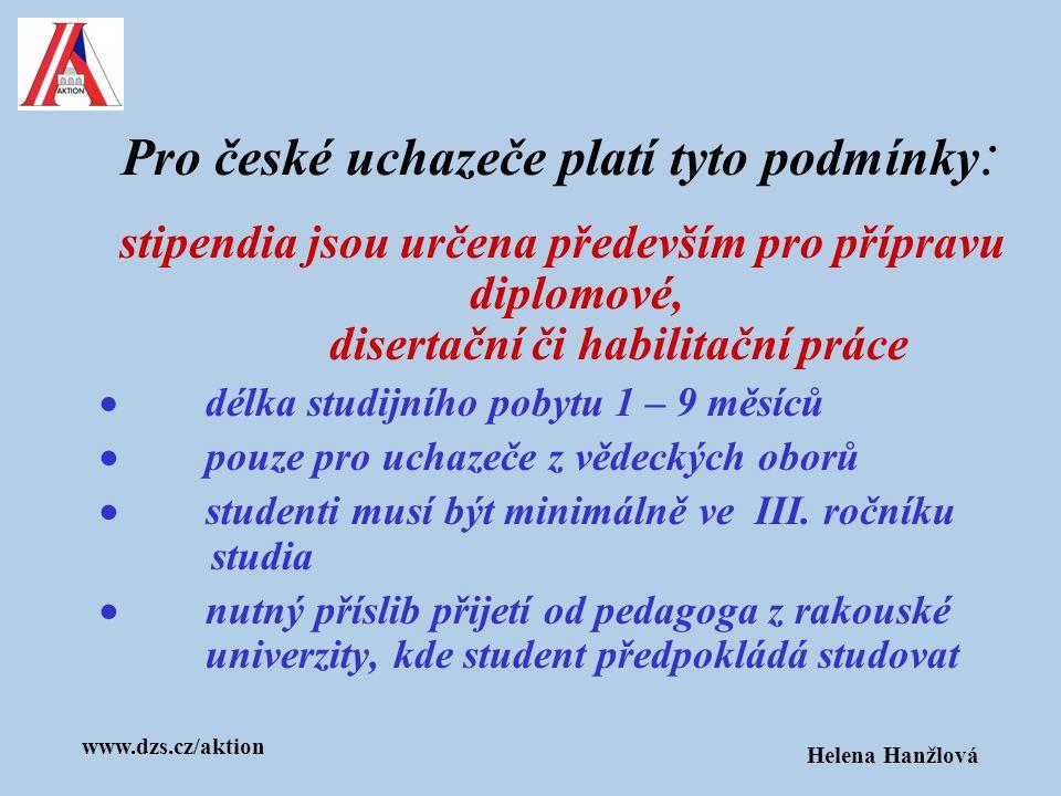 Pro české uchazeče platí tyto podmínky: