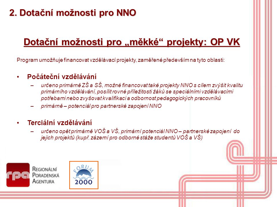 """Dotační možnosti pro """"měkké projekty: OP VK"""