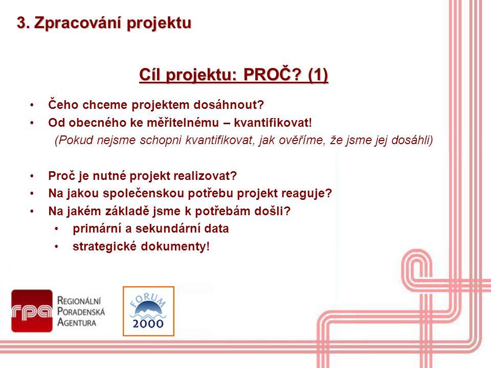 Cíl projektu: PROČ (1) 3. Zpracování projektu