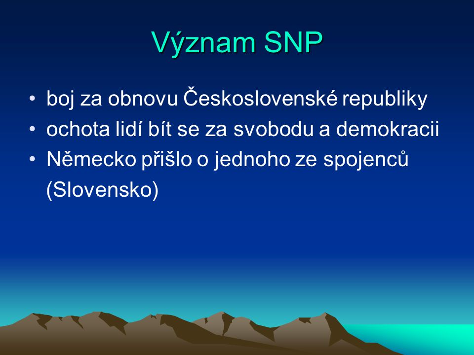 Význam SNP boj za obnovu Československé republiky