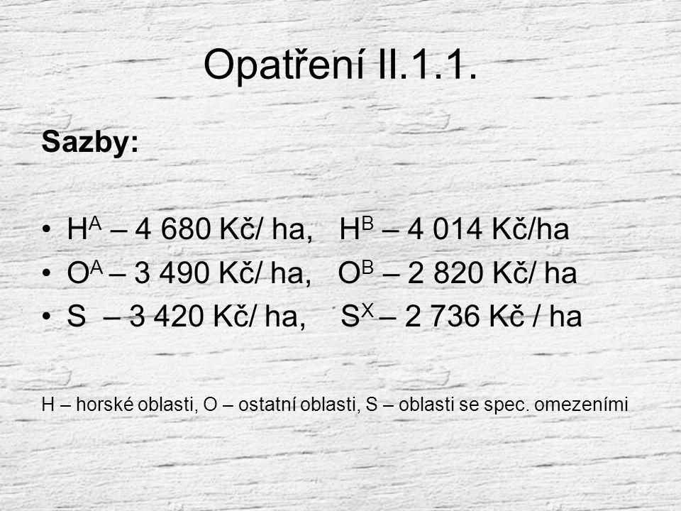 Opatření II.1.1. Sazby: HA – 4 680 Kč/ ha, HB – 4 014 Kč/ha