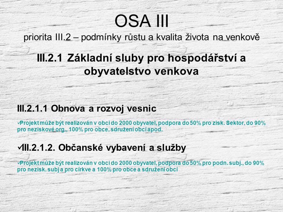 OSA III priorita III.2 – podmínky růstu a kvalita života na venkově