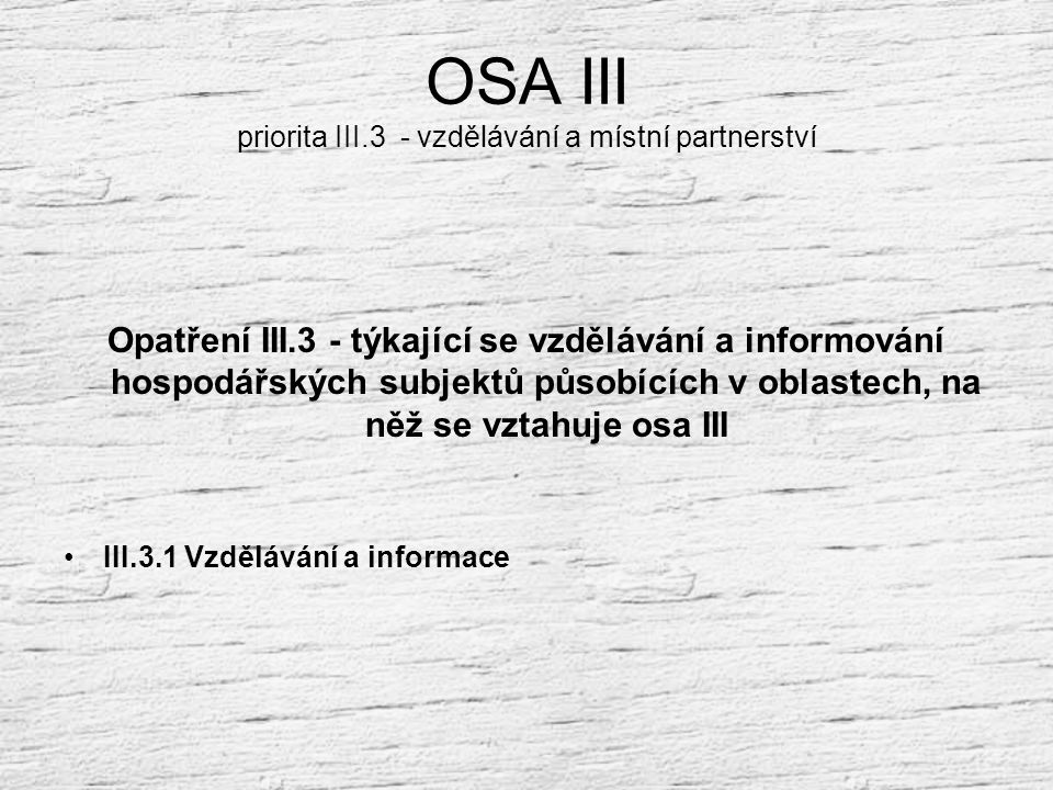 OSA III priorita III.3 - vzdělávání a místní partnerství