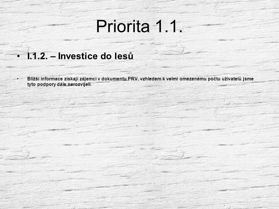 Priorita 1.1. I.1.2. – Investice do lesů