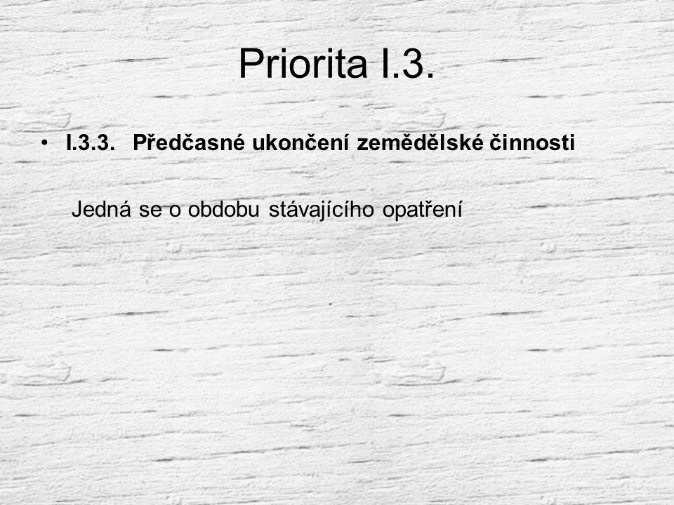 Priorita I.3. I.3.3. Předčasné ukončení zemědělské činnosti