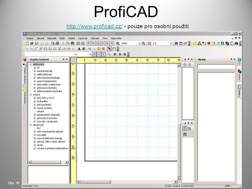 ProfiCAD http://www.proficad.cz/ - pouze pro osobní použití Obr. 10