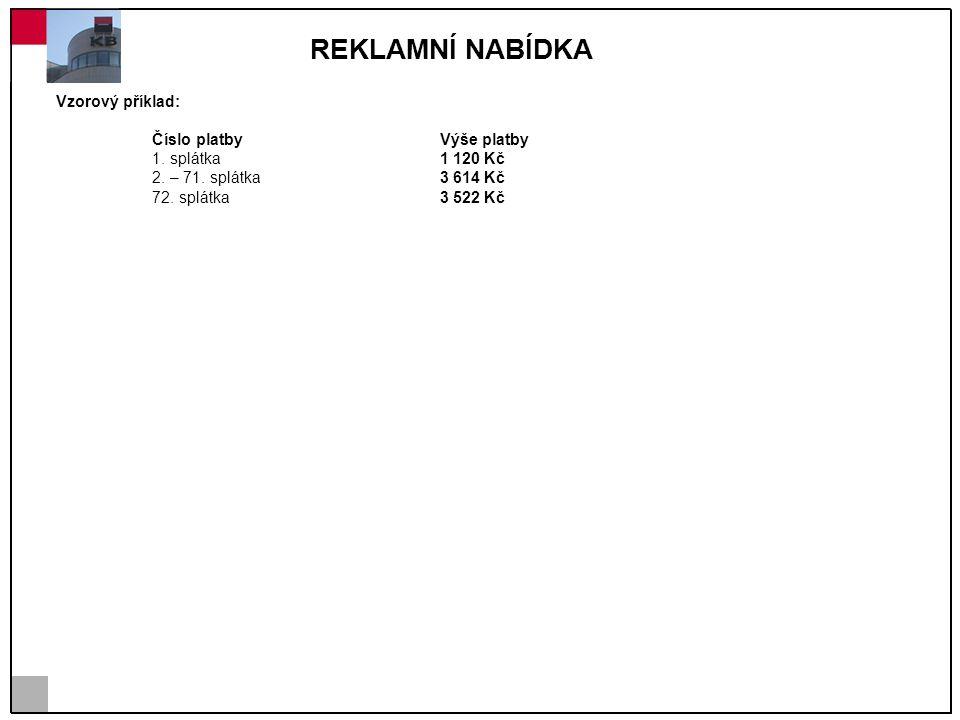 REKLAMNÍ NABÍDKA Vzorový příklad: Číslo platby Výše platby