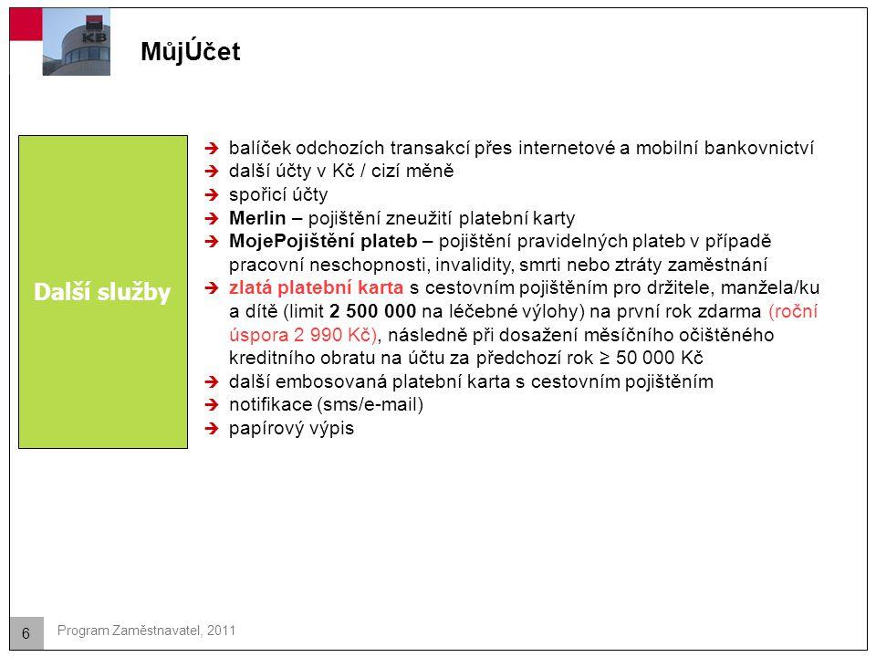 MůjÚčet Další služby. balíček odchozích transakcí přes internetové a mobilní bankovnictví. další účty v Kč / cizí měně.