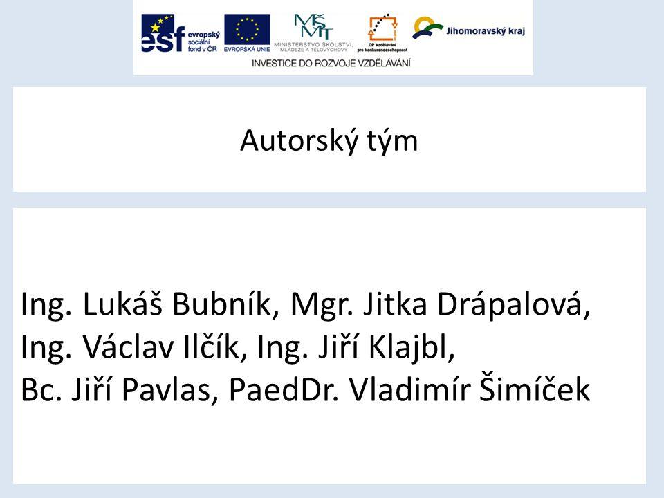 Autorský tým Ing. Lukáš Bubník, Mgr. Jitka Drápalová, Ing.