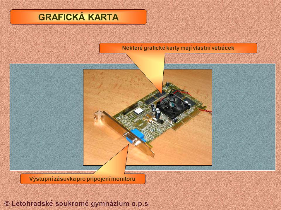 GRAFICKÁ KARTA Některé grafické karty mají vlastní větráček