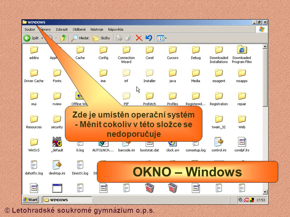 Zde je umístěn operační systém - Měnit cokoliv v této složce se nedoporučuje