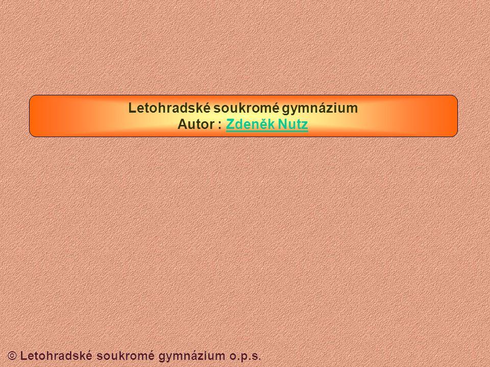 Letohradské soukromé gymnázium Autor : Zdeněk Nutz
