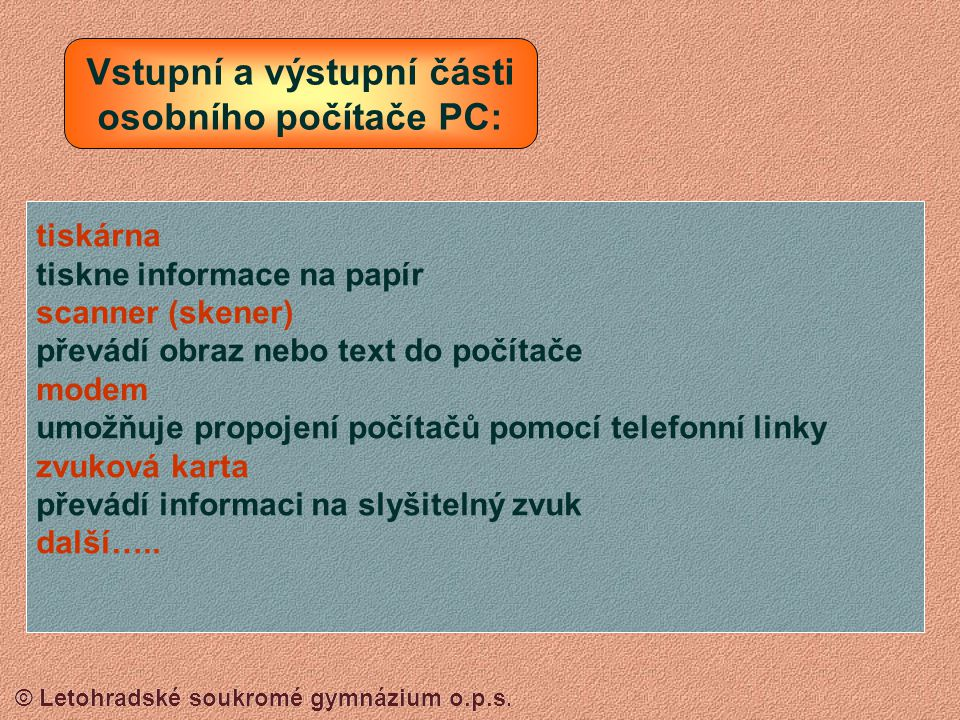 Vstupní a výstupní části osobního počítače PC: