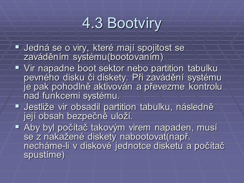 4.3 Bootviry Jedná se o viry, které mají spojitost se zaváděním systému(bootovaním)