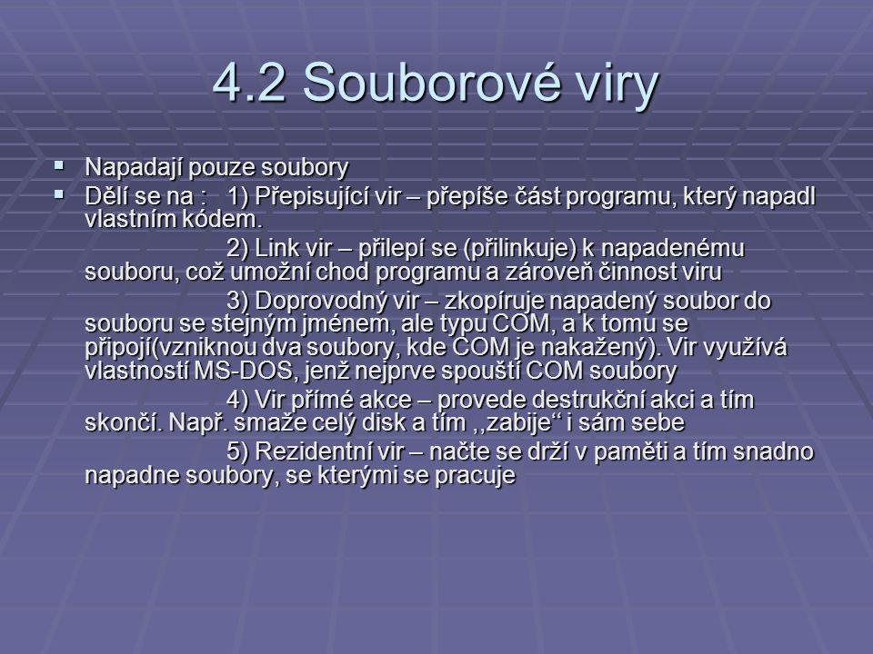 4.2 Souborové viry Napadají pouze soubory
