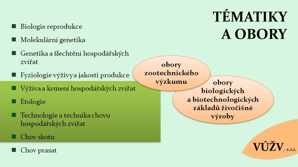 TÉMATIKY A OBORY Biologie reprodukce Molekulární genetika