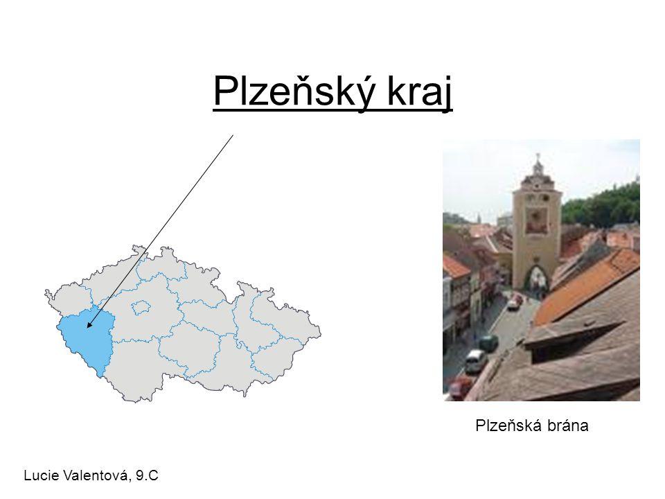 Plzeňský kraj Plzeňská brána Lucie Valentová, 9.C
