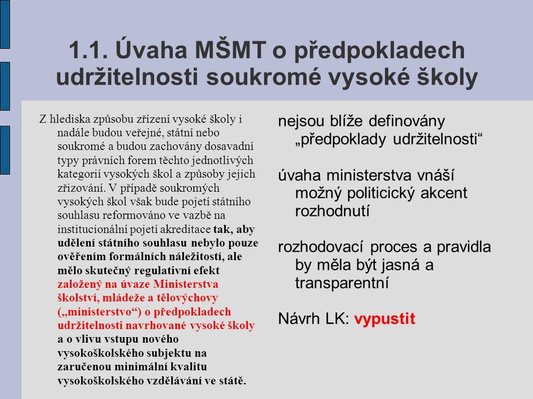 1.1. Úvaha MŠMT o předpokladech udržitelnosti soukromé vysoké školy