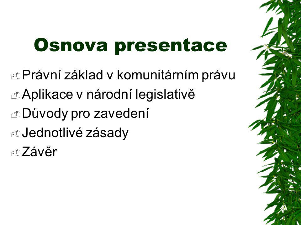 Osnova presentace Právní základ v komunitárním právu