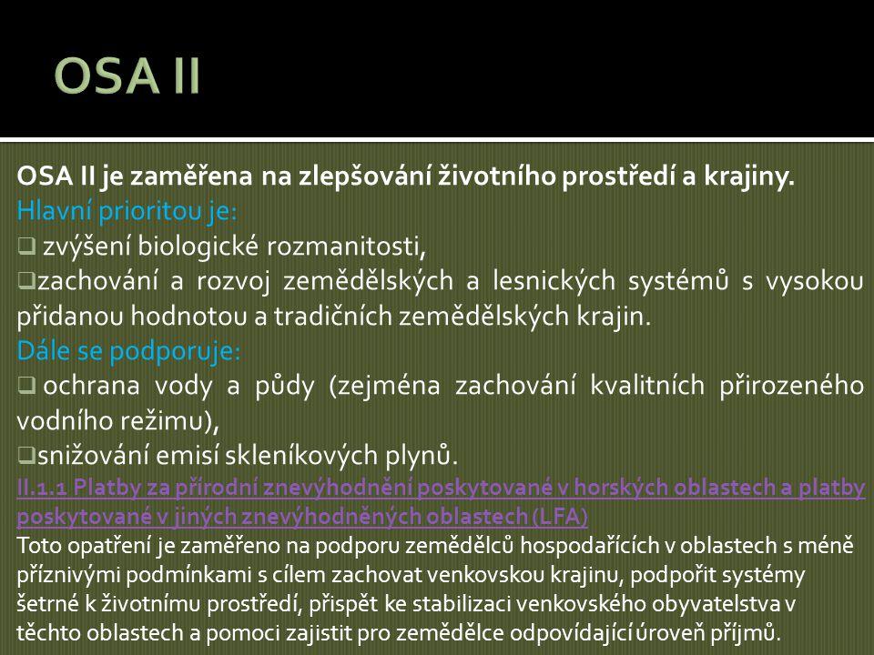 OSA II OSA II je zaměřena na zlepšování životního prostředí a krajiny.