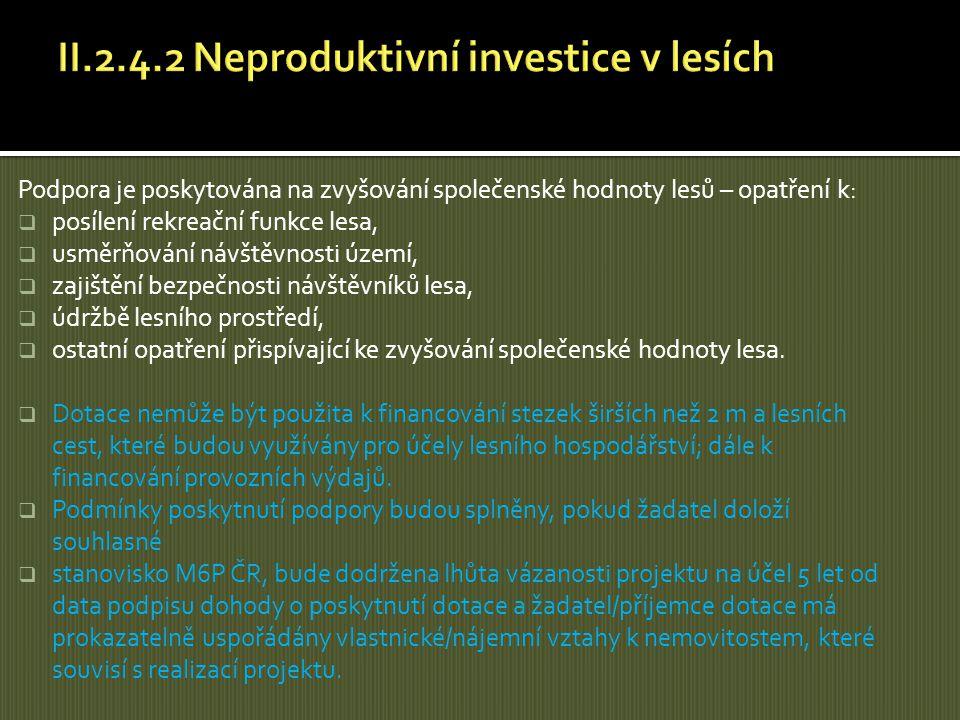 II.2.4.2 Neproduktivní investice v lesích