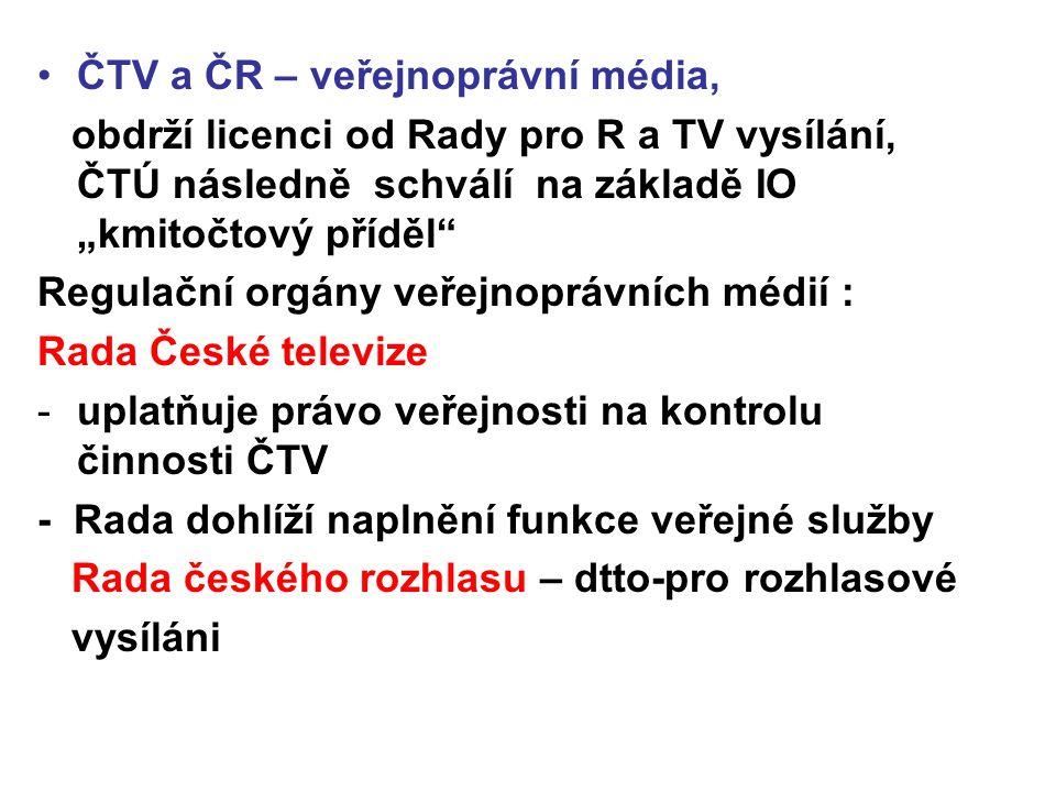ČTV a ČR – veřejnoprávní média,