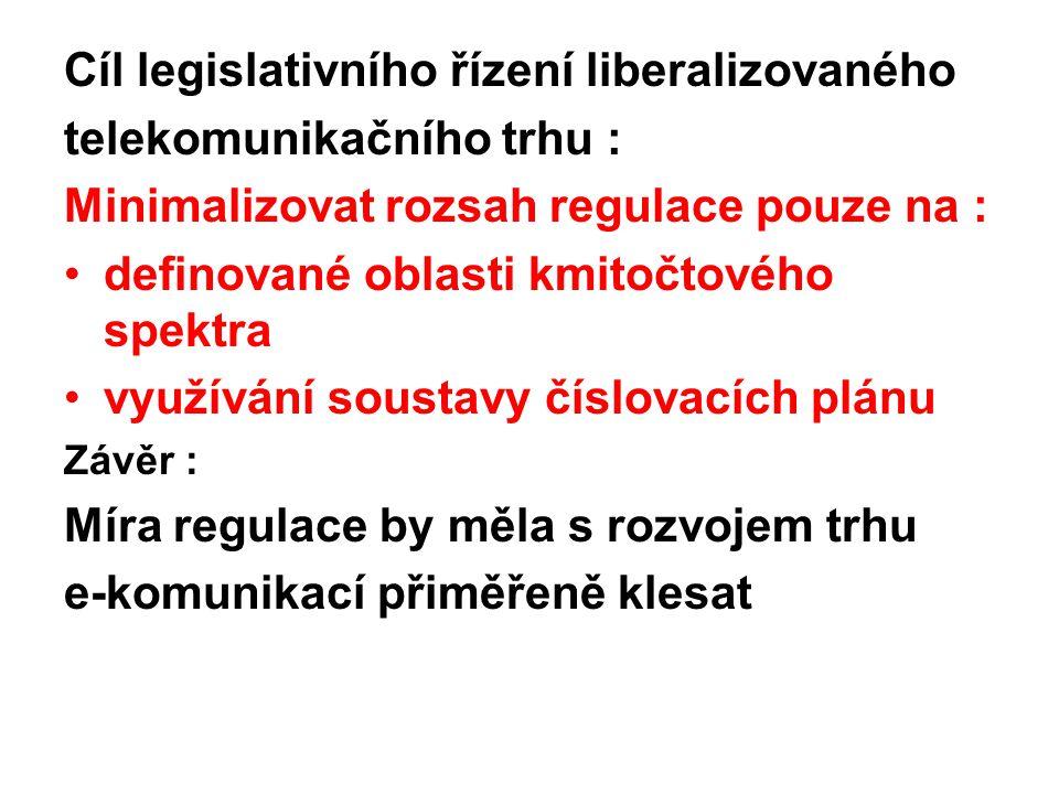 Cíl legislativního řízení liberalizovaného telekomunikačního trhu :