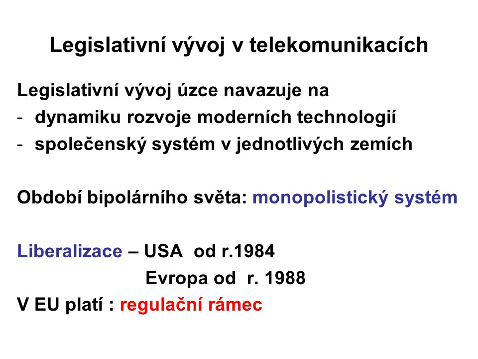 Legislativní vývoj v telekomunikacích
