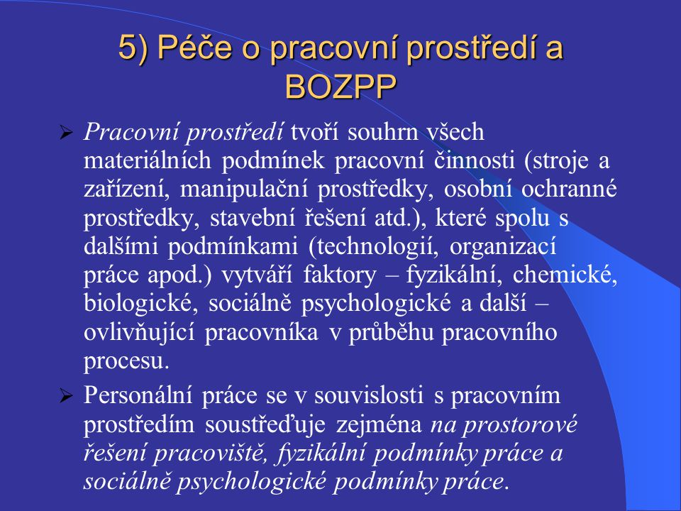 5) Péče o pracovní prostředí a BOZPP