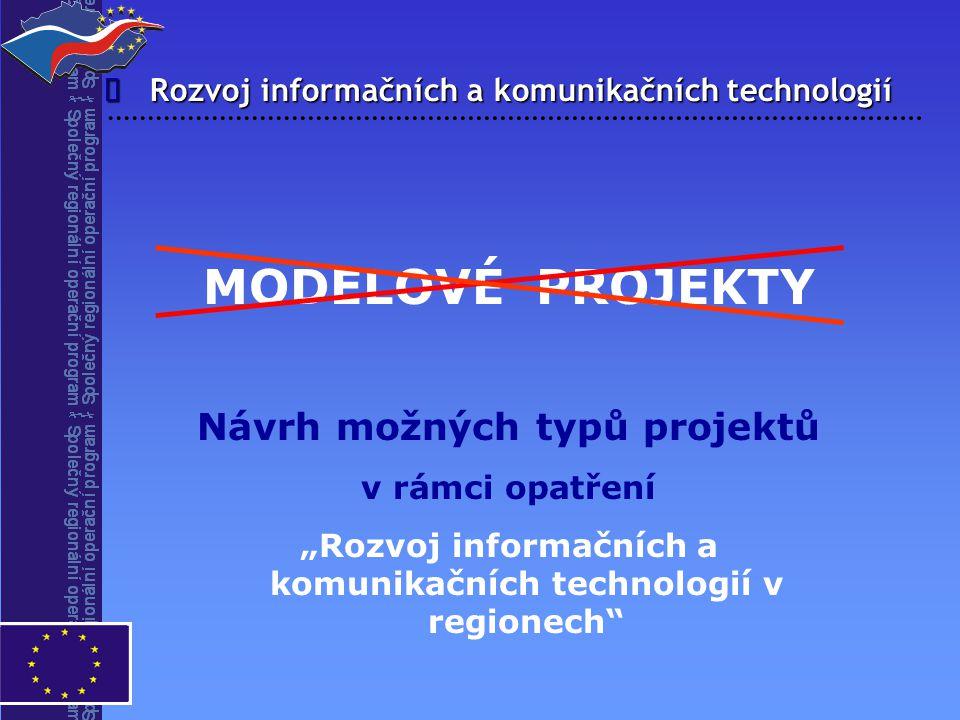 MODELOVÉ PROJEKTY Návrh možných typů projektů î