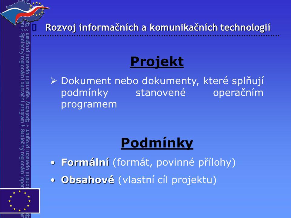 Projekt Podmínky î Rozvoj informačních a komunikačních technologií