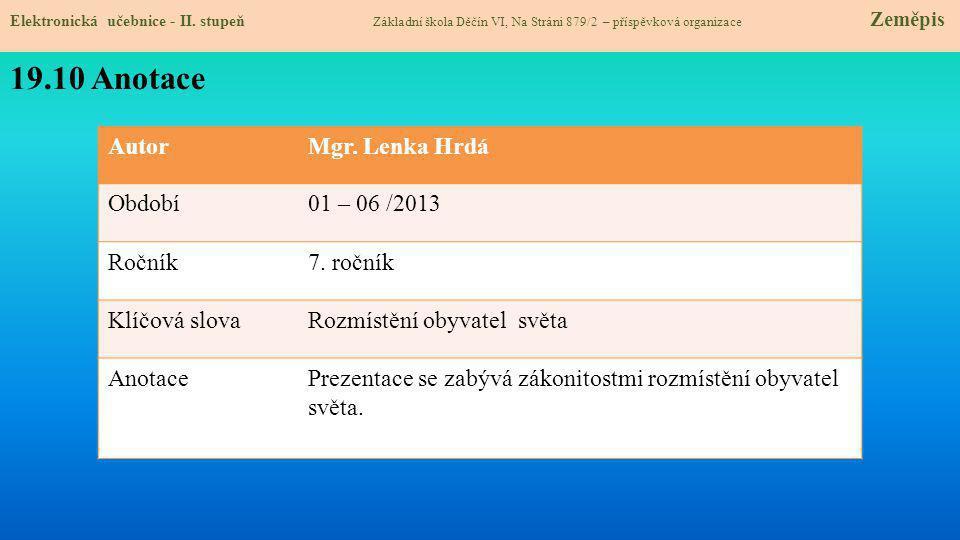 19.10 Anotace Autor Mgr. Lenka Hrdá Období 01 – 06 /2013 Ročník